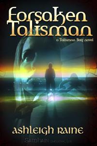 Forsaken Talisman by Ashleigh Raine
